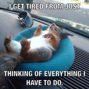 I get tired