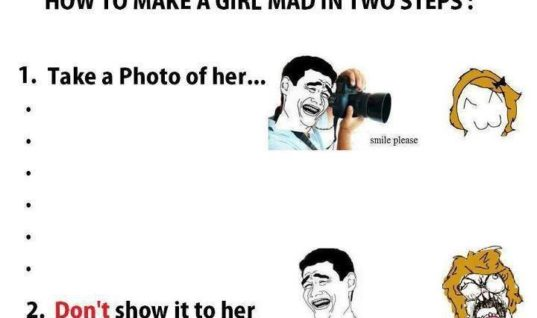 Make a girl mad in 2 steps