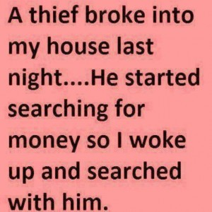 Thief broke into house