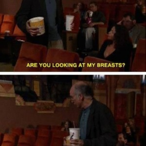 Are you looking at my breasts