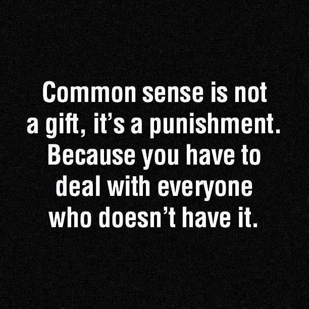 Common-sense-is-a-punishment.jpg