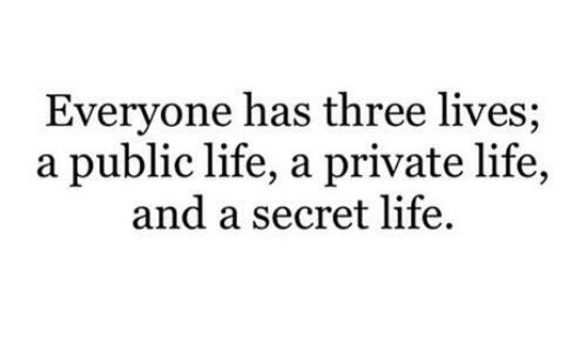 Everyone has three lives