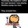 Metallica songs too loud