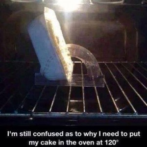 Put cake in oven at 120 degrees