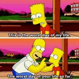 Worst day of life