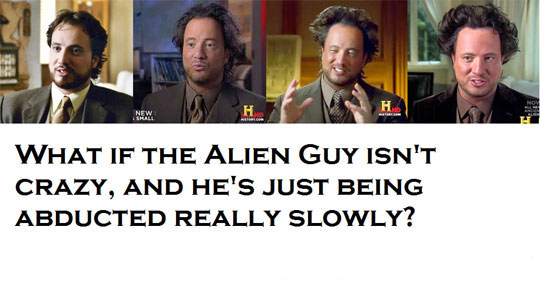 Alien guy hair History Channel alien guy hair history channel funny pictures, quotes, memes,History Channel Funny Memes