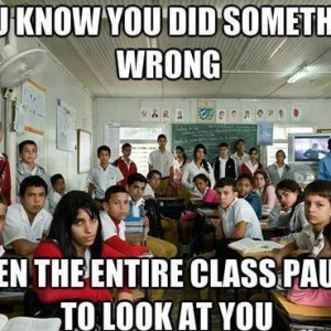 Entire class looks at you