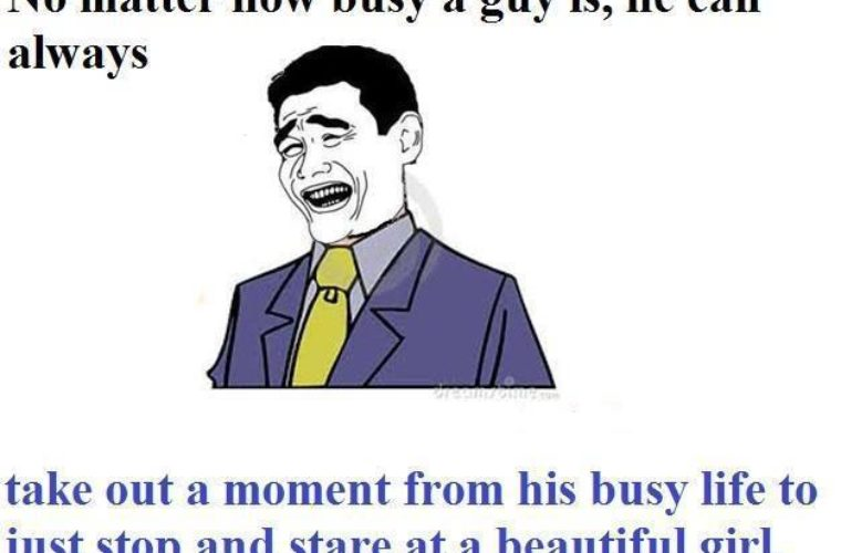 No matter how busy a guy is