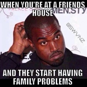 Family probs at friend's place