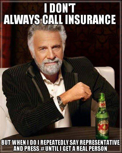 I Don T Call Insurance Funny Pictures Quotes Memes Funny Images