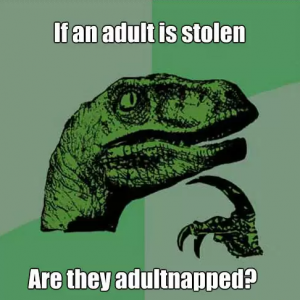 If an adult is stolen