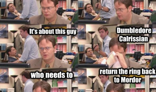 I would probably have the same reaction as Dwight