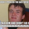 Trolling the bus driver