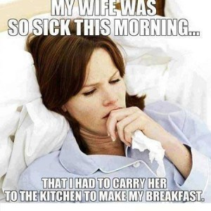 Wife was so sick