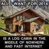 A log cabin is all I want