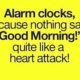 Alarm Clocks!