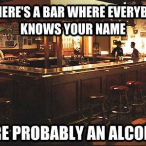 Everybody knows your name in Bar