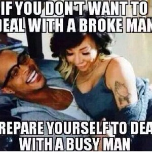 If you don't want to deal with a broke man
