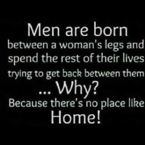 Men are born