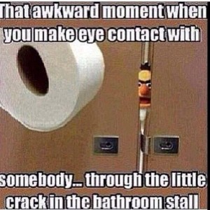While you in bathroom stall
