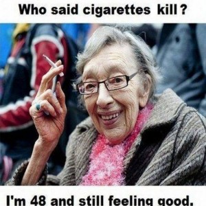 Who said cigarettes kill