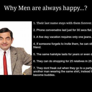 Why Men are always happy?