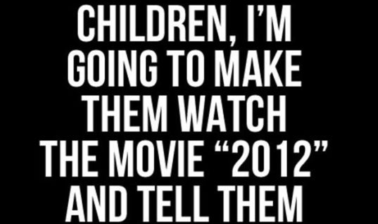 2012 Movie Quote