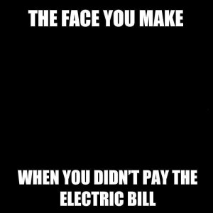 Didn't pay the electric bill