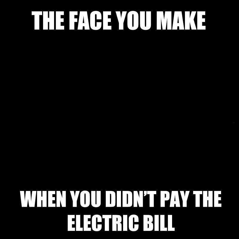Didnt Pay The Electric Bill