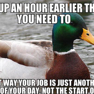 Get Up An Hour Earlier