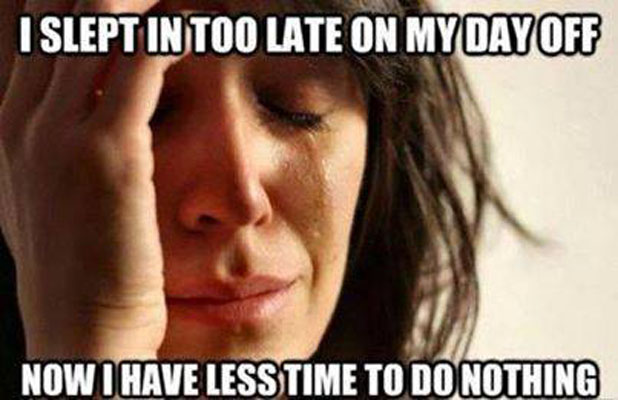 Funny Meme Day Off : I woke up late on my day off funny pictures quotes