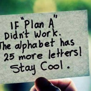 If 'Plan A' didn't work