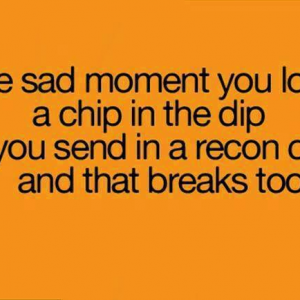 Lose a chip in the dip
