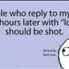 Reply late with LOL