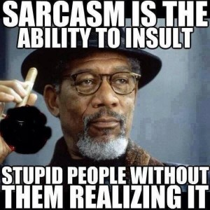 What is Sarcasm?