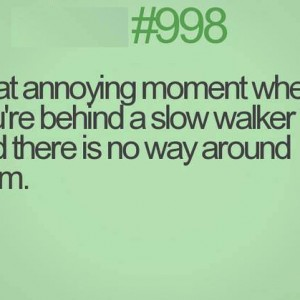 Behind a Slow Walker