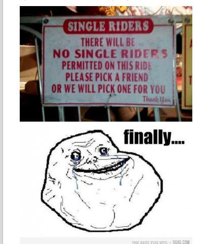 Finally chance for the Forever Alone Guy