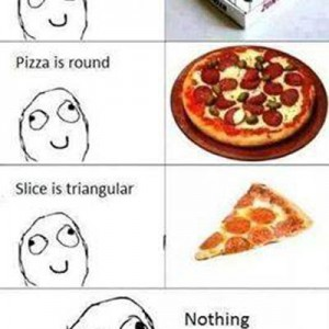 Pizza makes no sense