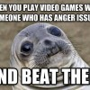Play with someone having anger issues