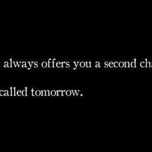 There's a 2nd chance always
