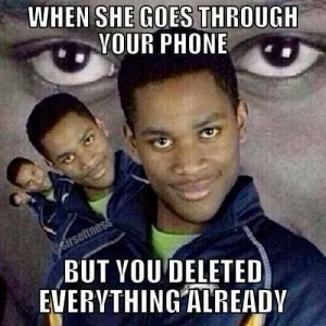 When she goes through your phone