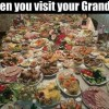 When you visit your Grandma