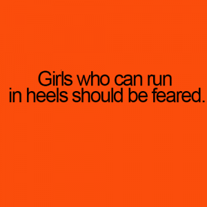 Who can run in heels
