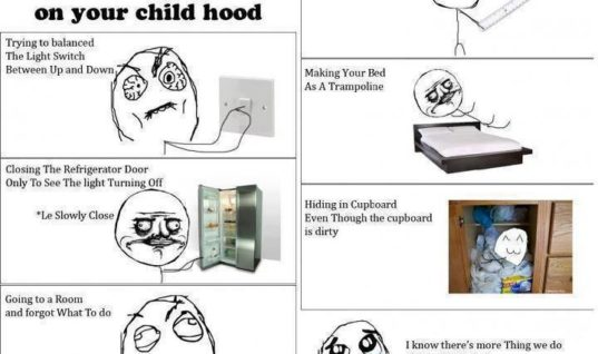 You did this in childhood