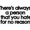 Hate for no reason