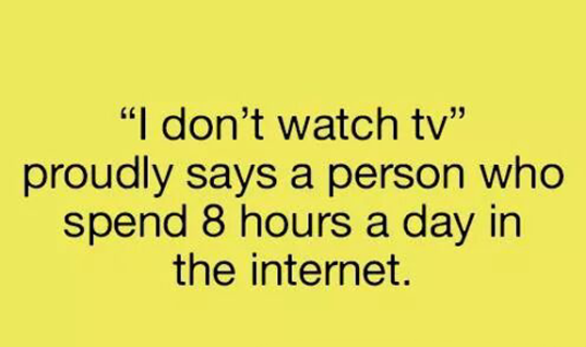 I Don't watch TV