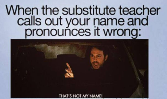 Pronounces your name wrong