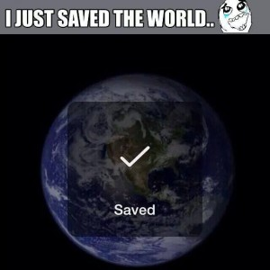 Saved the World