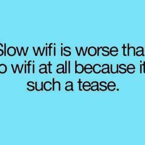 Slow WiFi be like..