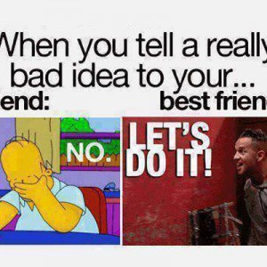 Telling a bad idea to your friend